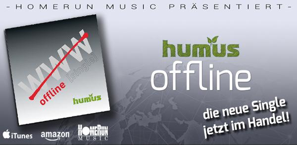"""Humus' neue Single """"Offline"""" <small class=""""subtitle"""">Ab jetzt im Handel erhältlich!</small>"""