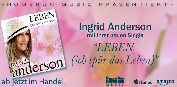 """Ingrid Anderson mit ihrer neuen Single """"Leben (ich spür das Leben)"""" <small class=""""subtitle"""">Ab jetzt im Handel erhältlich!</small>"""