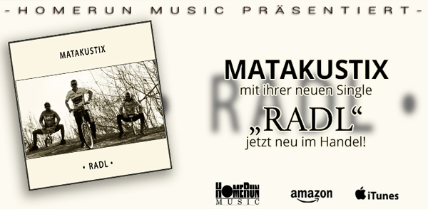 "Matakustix neue Single ""Radl"" <small class=""subtitle"">Ab jetzt im Handel erhältlich!</small>"